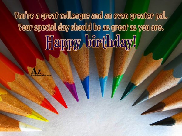 You re a great colleague and an even greater… - AZBirthdayWishes.com