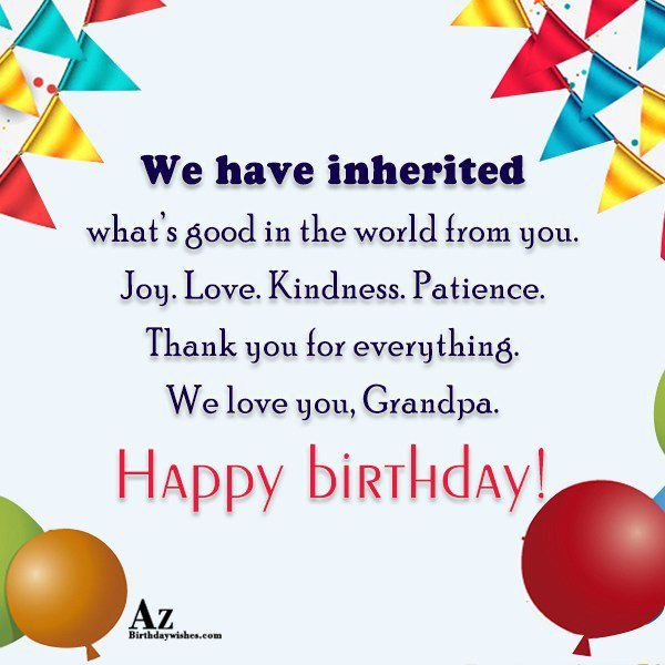 We have inherited what s good in the world… - AZBirthdayWishes.com
