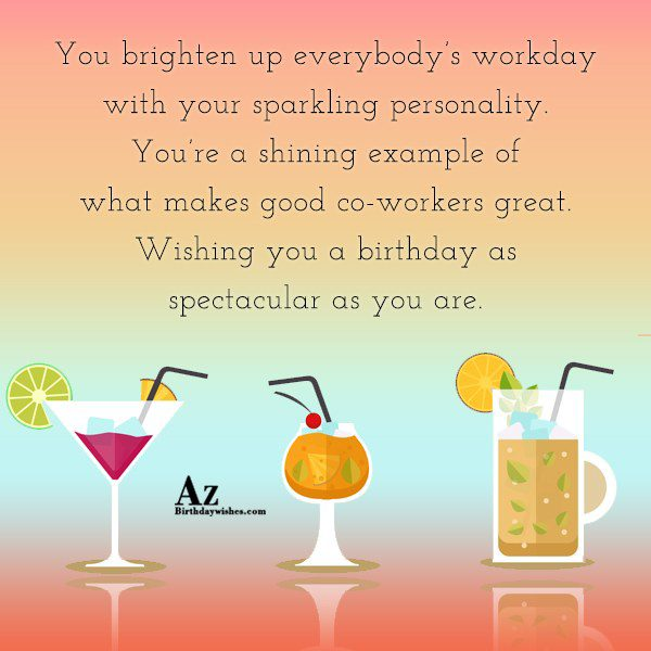 You brighten up everybody's workday with your sparkling personality… - AZBirthdayWishes.com