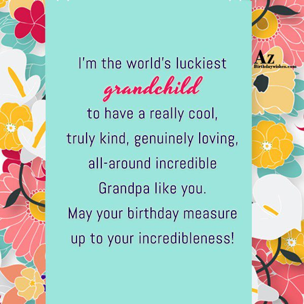 I m the world s luckiest grandchild to have… - AZBirthdayWishes.com