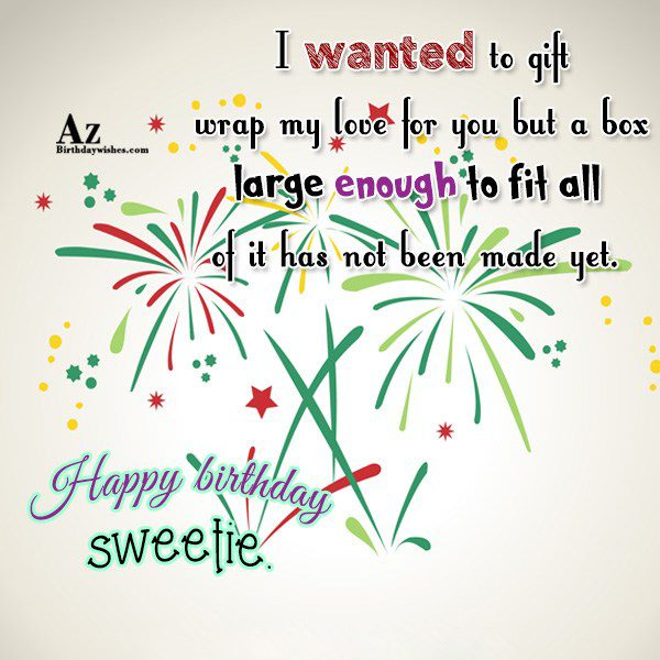 I wanted to gift wrap my love for you… - AZBirthdayWishes.com