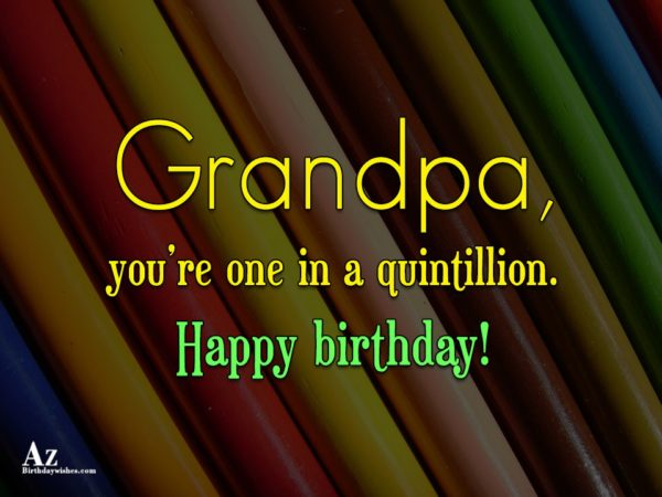 Happy birthday to an awesome Grandpa and an even… - AZBirthdayWishes.com