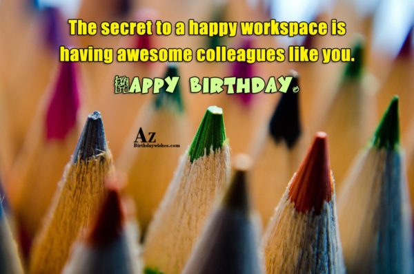 The secret to a happy workspace is having awesome… - AZBirthdayWishes.com