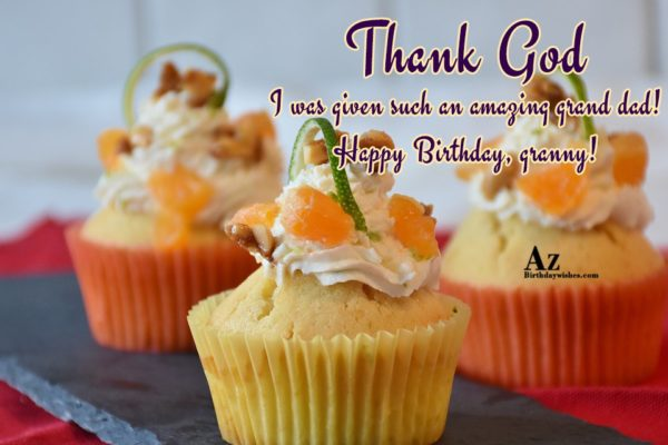 Thank God I was given such an amazing grand… - AZBirthdayWishes.com