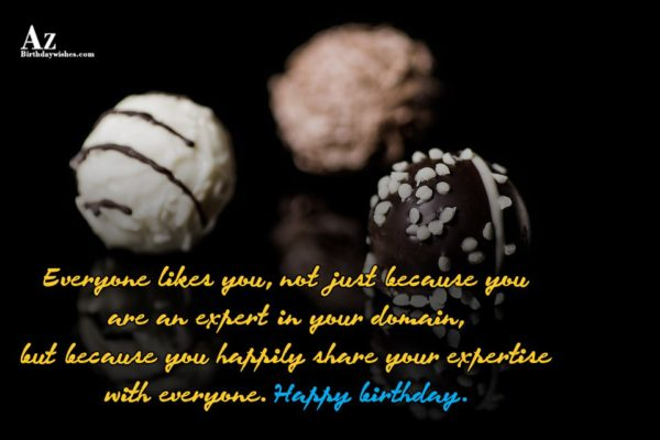 Everyone likes you not just because you are an… - AZBirthdayWishes.com