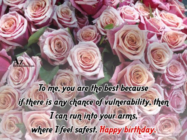 To me you are the best because if there… - AZBirthdayWishes.com