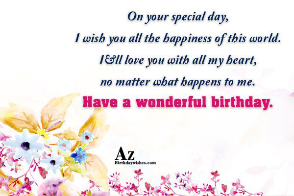On your special day I wish you all the… - AZBirthdayWishes.com