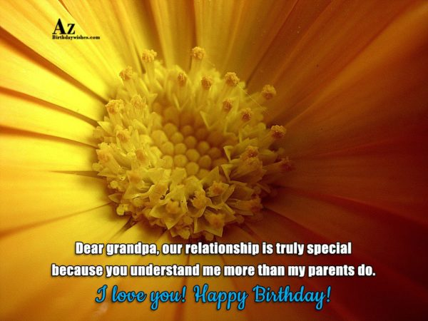 Dear grandpa our relationship is truly special because you… - AZBirthdayWishes.com