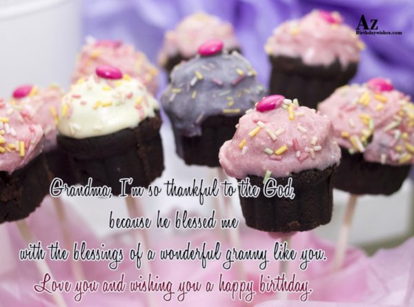 Grandma I m so thankful to the God because… - AZBirthdayWishes.com