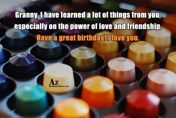 Granny I have learned a lot of things from… - AZBirthdayWishes.com