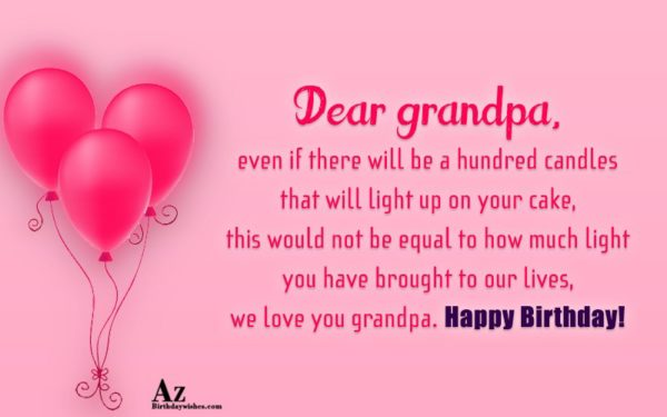 Dear grandpa even if there will be a hundred… - AZBirthdayWishes.com