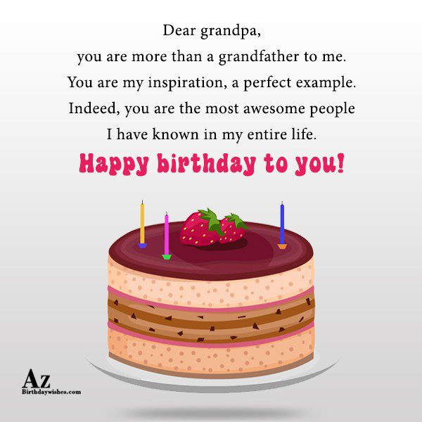 Dear grandpa you are more than a grandfather to… - AZBirthdayWishes.com