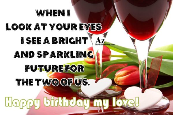 When I look at your eyes I see a… - AZBirthdayWishes.com