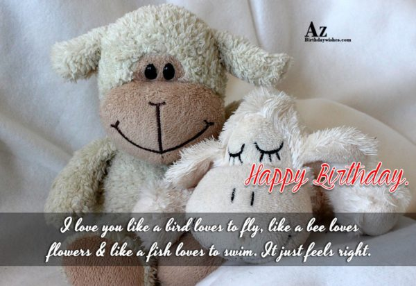 I love you like a bird loves to fly… - AZBirthdayWishes.com