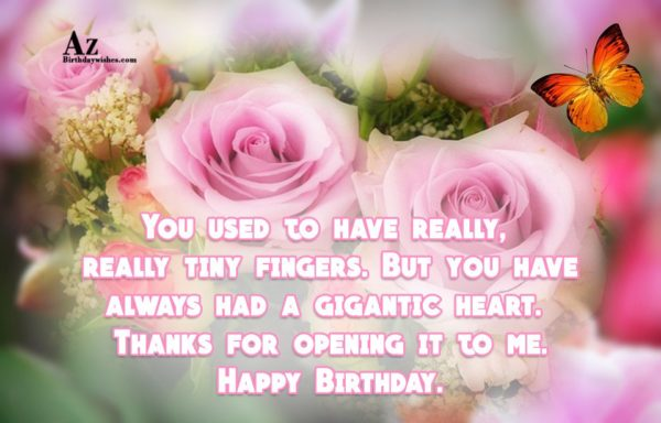 You used to have really really tiny fingers But… - AZBirthdayWishes.com