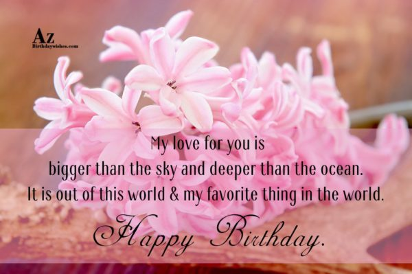 My love for you is bigger than the sky… - AZBirthdayWishes.com