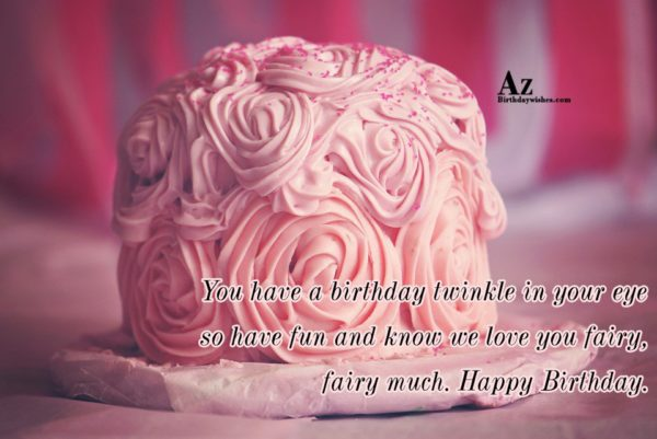You have a birthday twinkle in your eye… - AZBirthdayWishes.com