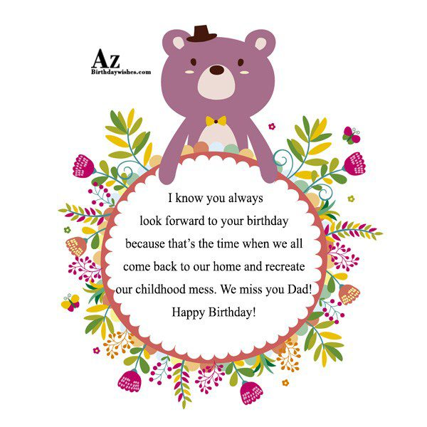 I know you always look forward to your birthday… - AZBirthdayWishes.com