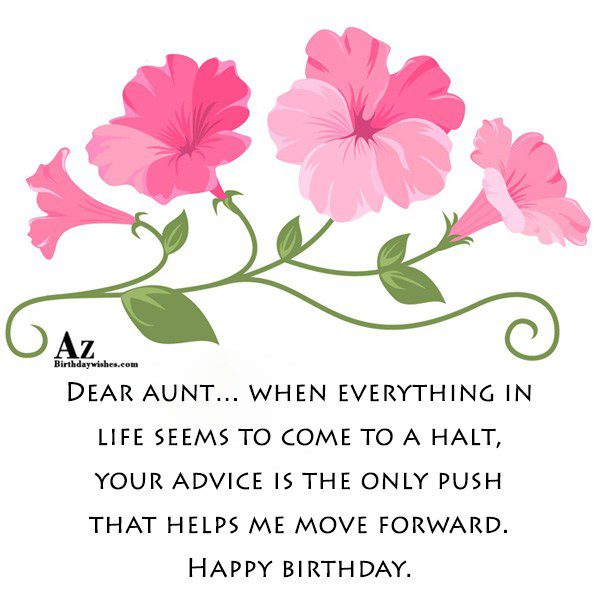 Dear aunt… when everything in life seems… - AZBirthdayWishes.com