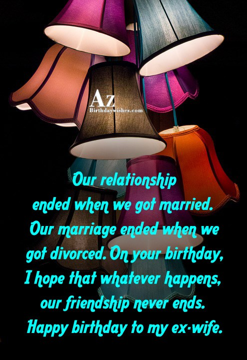 Our relationship ended when we got married Our marriage… - AZBirthdayWishes.com
