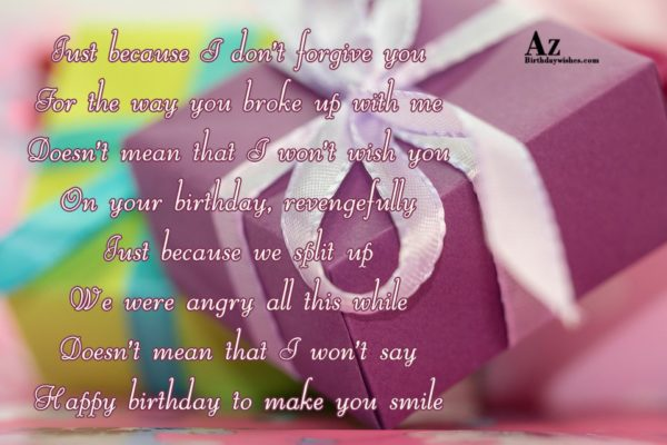 Just because I don t forgive you For the… - AZBirthdayWishes.com