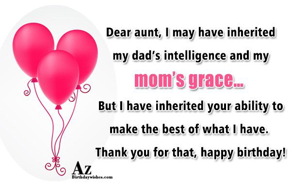 Dear aunt, I may have inherited my… - AZBirthdayWishes.com