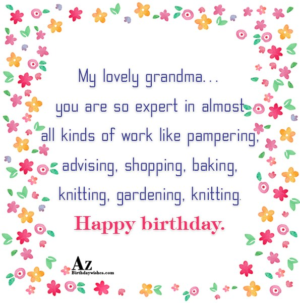 My lovely grandma you are so expert in almost… - AZBirthdayWishes.com