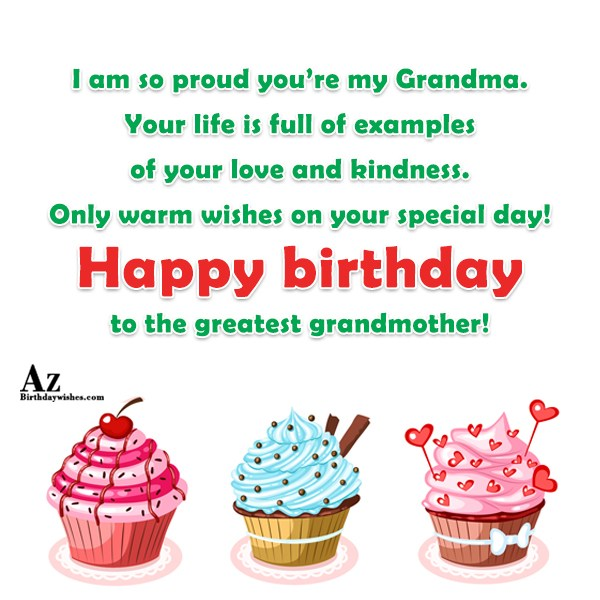 I am so proud you're my Grandma Your life… - AZBirthdayWishes.com