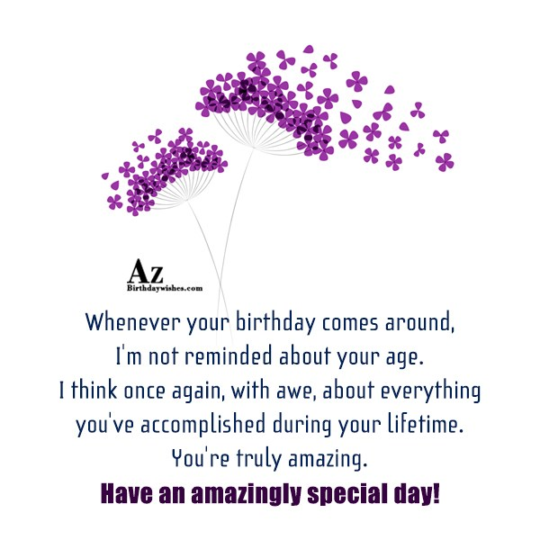 Whenever your birthday comes around I'm not reminded about… - AZBirthdayWishes.com