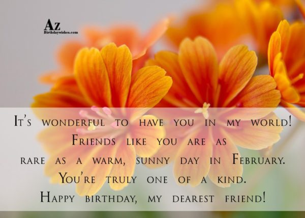 It's wonderful to have you in my world… - AZBirthdayWishes.com