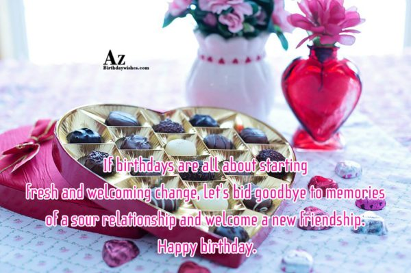 If birthdays are all about starting fresh and welcoming… - AZBirthdayWishes.com