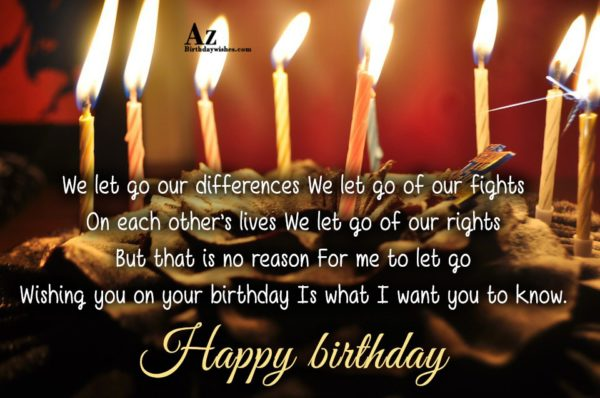 We let go our differences We let go of… - AZBirthdayWishes.com