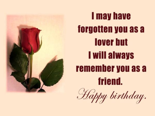 I may have forgotten you as a lover but… - AZBirthdayWishes.com