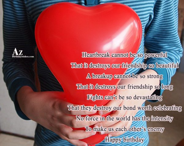 Heartbreak cannot be so powerful That it destroys our… - AZBirthdayWishes.com