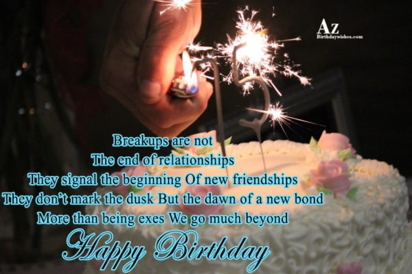 Breakups are not The end of relationships They signal… - AZBirthdayWishes.com
