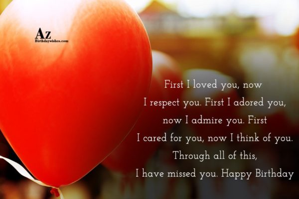 First I loved you now I respect you First… - AZBirthdayWishes.com