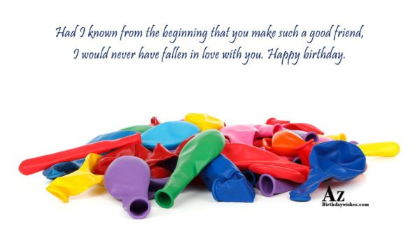 Had I known from the beginning that you make… - AZBirthdayWishes.com