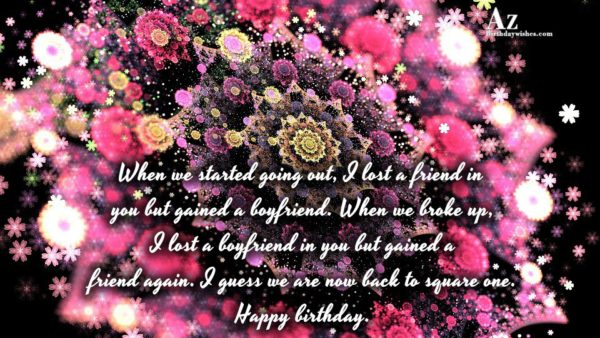 When we started going out I lost a friend… - AZBirthdayWishes.com