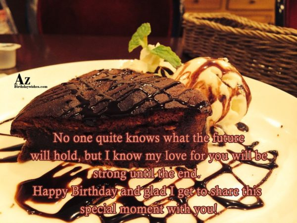 No one quite knows what the future will hold… - AZBirthdayWishes.com