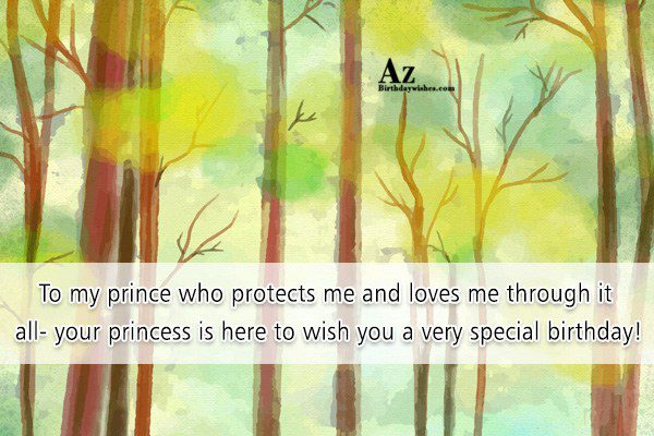 To my prince who protects me and loves me… - AZBirthdayWishes.com