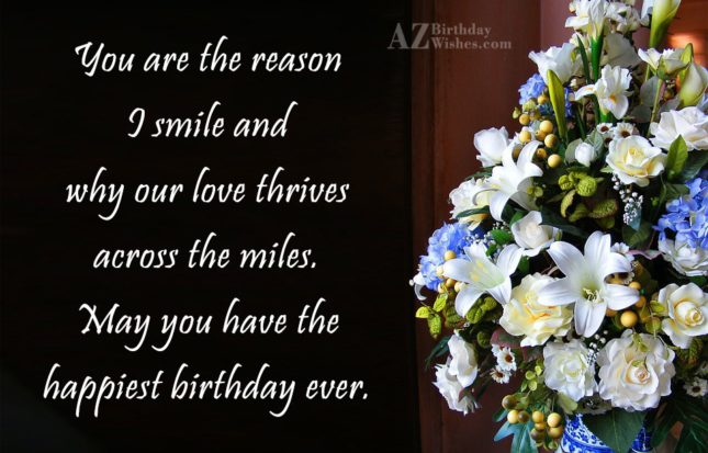 You are the reason I smile and… - AZBirthdayWishes.com