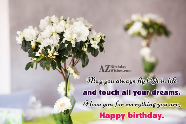May you always fly high in life… - AZBirthdayWishes.com