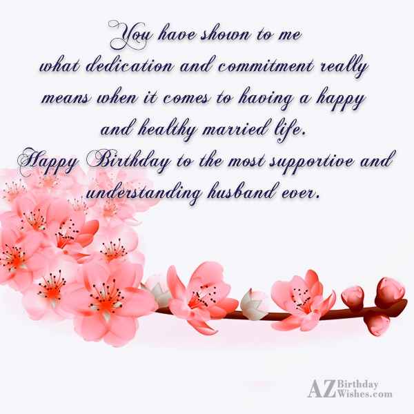 You have shown to me what dedication… - AZBirthdayWishes.com