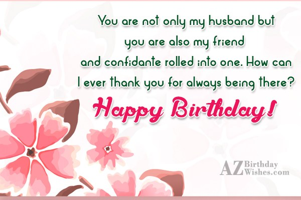 You are not only my husband but… - AZBirthdayWishes.com