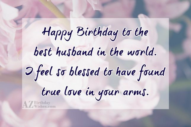 Happy Birthday to the best husband in… - AZBirthdayWishes.com