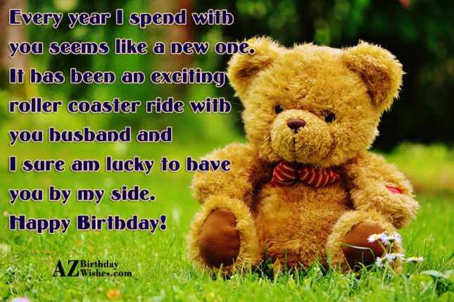 Every year I spend with you seems like a… - AZBirthdayWishes.com