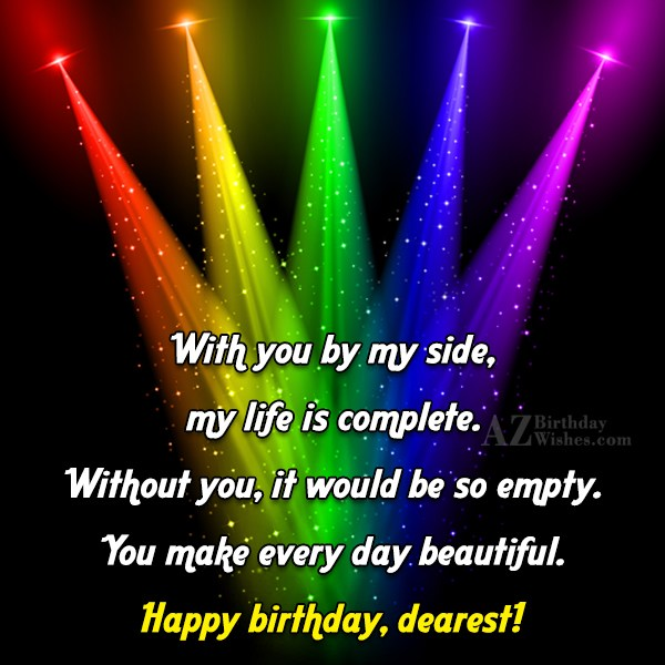 With you by my side, my life… - AZBirthdayWishes.com