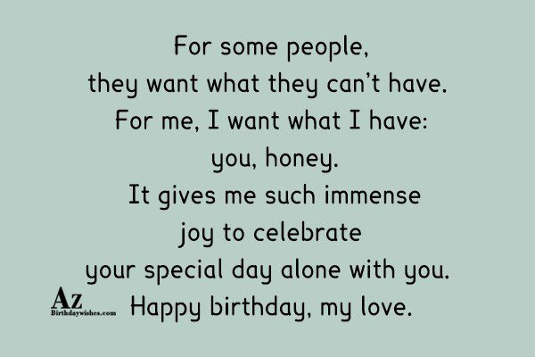 For some people they want what they can't have… - AZBirthdayWishes.com