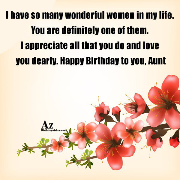 I have so many wonderful women in my life… - AZBirthdayWishes.com