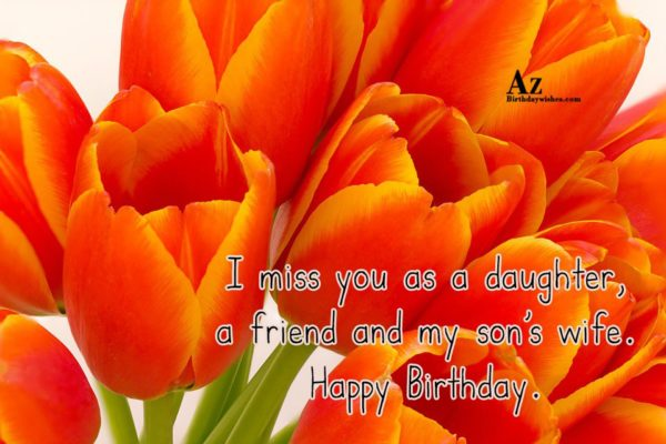 I miss you as a daughter a friend and… - AZBirthdayWishes.com